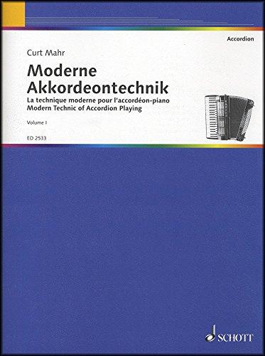 Moderne Akkordeontechnik: Ein methodischer Lehrgang für das Piano-Akkordeon Teil I: Rechte Hand. Band 1. Akkordeon.