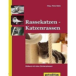 Rassekatzen - Katzenrassen: Bildband mit vielen Züchteradressen - komplett überarbeitet