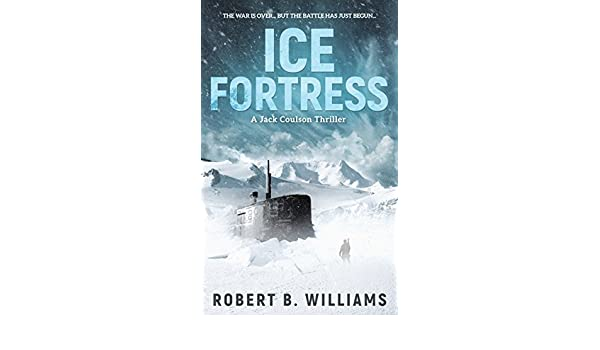 Ice fortress a jack coulson thriller ebook robert b williams ice fortress a jack coulson thriller ebook robert b williams amazon kindle store fandeluxe PDF