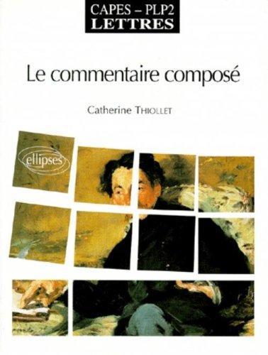 LE COMMENTAIRE COMPOSE. Capès PLP2, Lettres par Catherine Thiollet