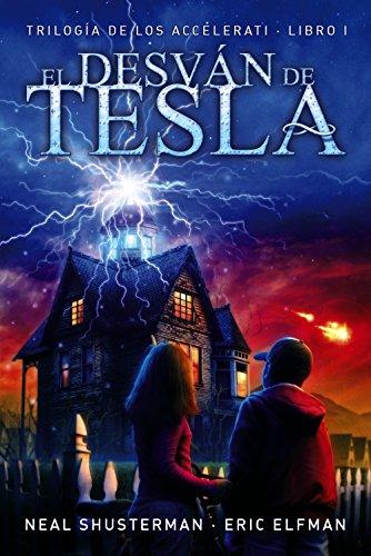 El desván de Tesla: Trilogía de los Accelerati, 1 (Literatura Juvenil (A Partir De 12 Años) - Narrativa Juvenil) por Eric Elfman