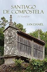 Santiago de Compostela: El Sacrificio (Spanish Edition)
