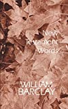 New Testament words (The William Barclay Library)
