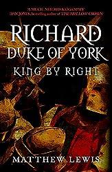 Richard, Duke of York: King by Right
