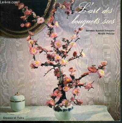 L'art des bouquets secs par PELISSIER (Michele) KOECHLIN-SCHWARTZ (Dorothée) (Broché)