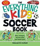 The Everything Kids' Soccer Book: Rules, techniques, and more about your favorite sport! best price on Amazon @ Rs. 1635
