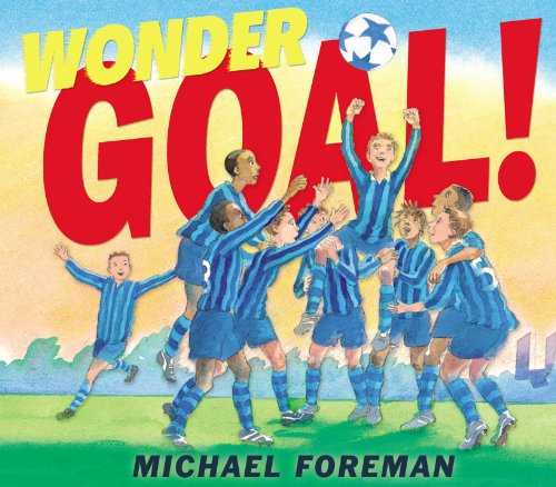 Wonder Goal! (English Edition) por Michael Foreman