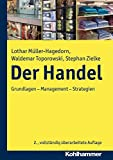 Der Handel: Grundlagen - Management - Strategien