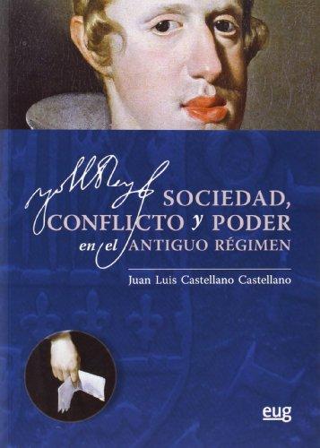 Sociedad, conflicto y poder en el Antiguo Régimen por Juan Luis Castellano
