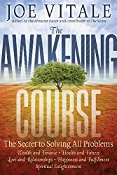 The Awakening Course: The Secret to Solving All Problems by Joe Vitale (2011-12-20)