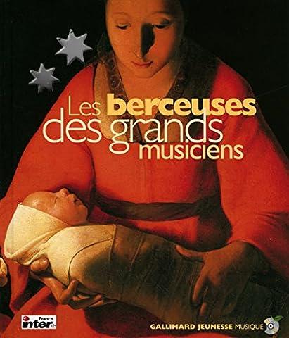 Les Grands Musiciens - Les Berceuses des grands musiciens (1 livre