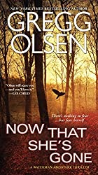 Now That She's Gone (A Waterman & Stark Thriller) by Gregg Olsen (2015-11-24)