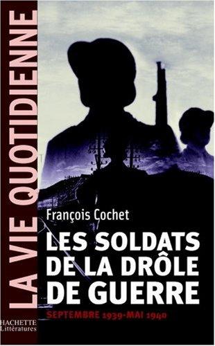 La vie Quotidienne : Les soldats de la drôle de guerre : Septembre 1939 - Mai 1940
