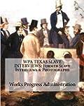 WPA TEXAS SLAVE INTERVIEWS: Former Sl...