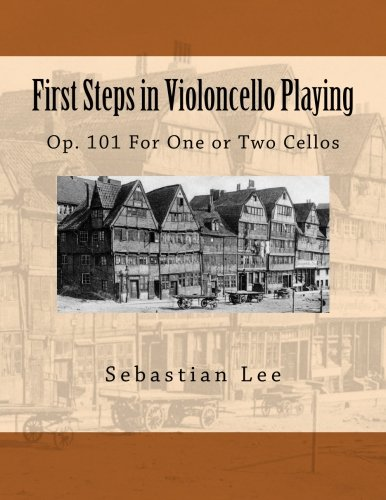 First Steps in Violoncello Playing: Op. 101 For One or Two Cellos