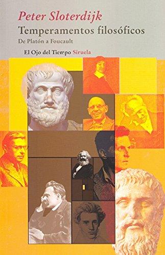 Temperamentos filosóficos: De Platón a Foucault (El Ojo del Tiempo) por Peter Sloterdijk