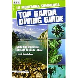 La montagna sommersa. Top Garda diving guide. Guida alle immersioni a nord del lago di Garda