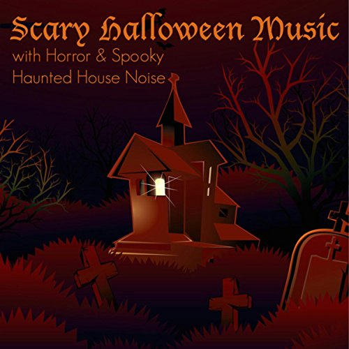 Scary Halloween Music with Horror & Spooky Haunted House Noise (Scary Sounds Halloween Background)