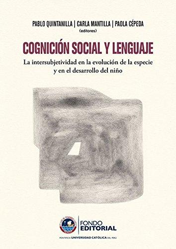 Cognición social y lenguaje: La intersubjetividad en la evolución de la especie y en el desarrollo del niño