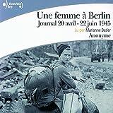 Une femme à Berlin - Journal 20 avril - 22 juin 1945 - Format Téléchargement Audio - 17,99 €
