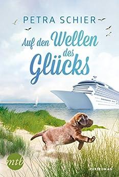 Auf den Wellen des Glücks (German Edition) by [Schier, Petra]