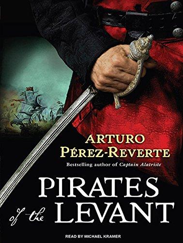 Pirates of the Levant by Arturo Perez-Reverte,Michael Kramer