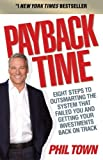 Payback Time: Eight Steps to Outsmarting the System That Failed You and Getting Your Investments Back on Track by Phil Town (2010-08-02)