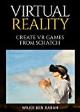 Virtual Reality: Create games from scratch