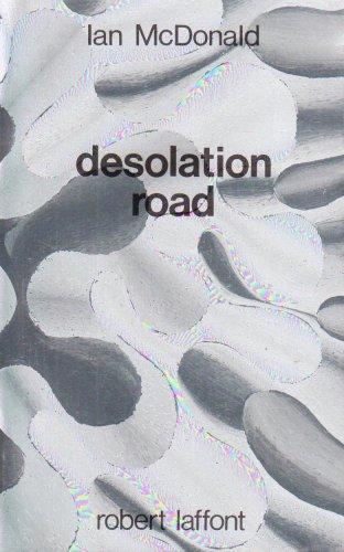 DESOLATION ROAD par IAN MCDONALD