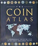 The Coin Atlas: A Comprehensive View of the Coins of the World throughout History