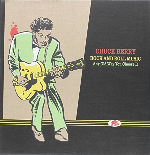 Rock and Roll Music-Any Old Way You Choose It- (Chuck Berry Rock And Roll Music)