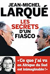 Les secrets d'un fiasco (T�moignages)