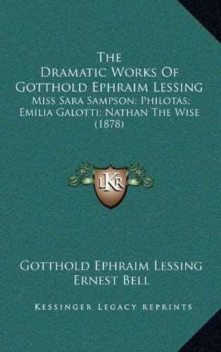 The Dramatic Works of Gotthold Ephraim Lessing