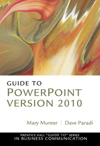 Guide to PowerPoint Version 2010 (Prentice Hall Guide to Series in Business Communication)