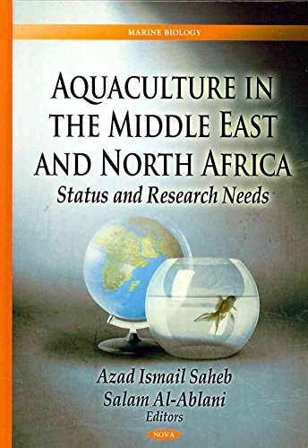 [Aquaculture in the Middle East and North Africa: Status and Research Needs] (By: Azad Ismail Saheb) [published: May, 2012]