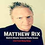 Mattrix Minute: Internet Radio Scams (Live From Hong Kong)