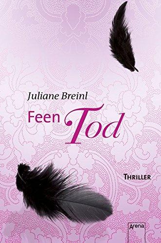 Buchseite und Rezensionen zu 'Feentod: Die Arena Thriller' von Juliane Breinl