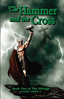 The Hammer and the Cross (The Vikings Book 2) by [James, Carl]