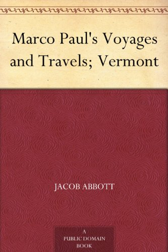 Marco Paul's Voyages and Travels; Vermont (English Edition)