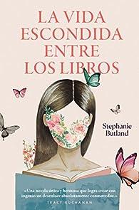La vida escondida entre los libros par Stephanie Butland