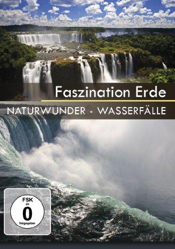 Faszination Erde - Naturwunder Wasserfälle