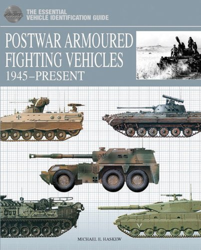 Postwar Armoured Fighting Vehicles: 1945-Present (The Essential Vehicle Identification Guide) by Michael E. Haskew (2010-09-30)