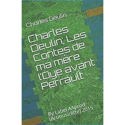 Charles Deulin; Les Contes de ma mère l'Oye avant Perrault
