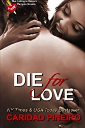 Die for Love (The Calling is Reborn) (Volume 15) by Caridad Pineiro (2015-07-17)