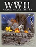 WWII United States History in Colour Photo Book VOL.1: Photography History, History War Collection, World War 2 Books, The Best World War Book, World ... 1 (WWII Documentary Picture Book Photo Book)
