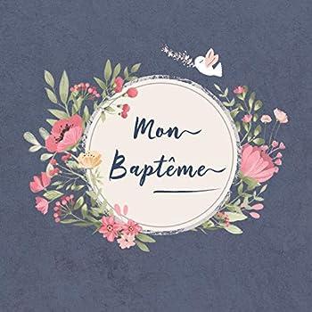 Mon Baptême: Livre d'or pour le baptême d'un enfant | bébé | fille | garçon | le bel album illustré | accessoires decoration | idee cadeau