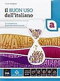 Il buon uso dell'italiano. Vol. A-B. Con e-book. Con espansione online. Per le Scuole superiori