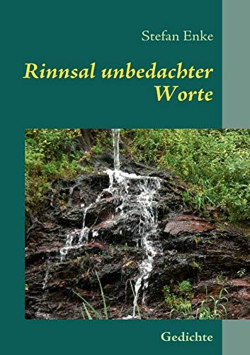Rinnsal unbedachter Worte: Gedichte