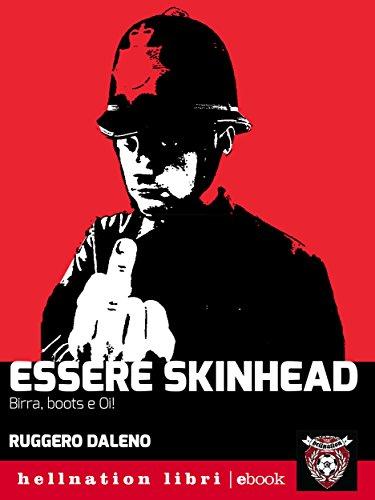 Essere skinhead: Birra, boots e Oi! (Hellnation) (Italian Edition ...