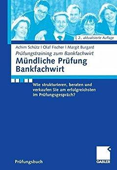 mndliche-prfung-bankfachwirt-wie-strukturieren-beraten-und-verkaufen-sie-am-erfolgreichsten-im-prfungsgesprch-prfungstraining-zum-bankfachwirt